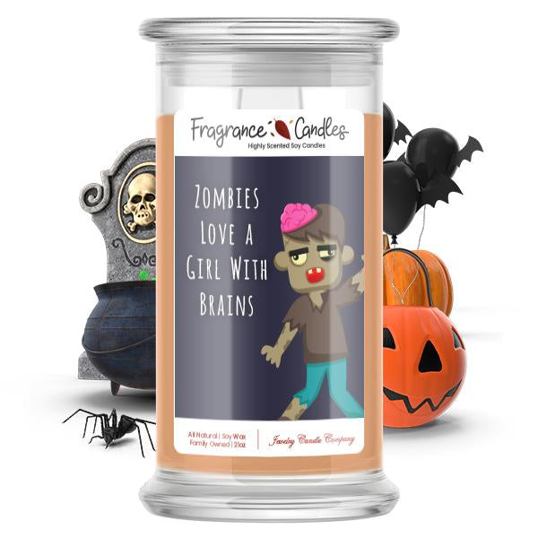 Zombies love a girl with brains Fragrance Candle
