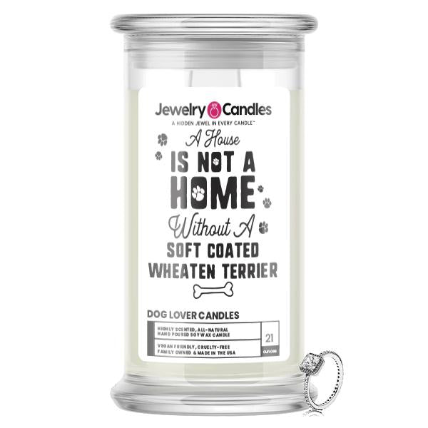 A house is not a home without a Soft-Coated Wheaten Terrier Dog Jewelry Candle