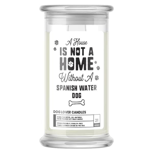 A house is not a home without a Spanish Water Dog Candle