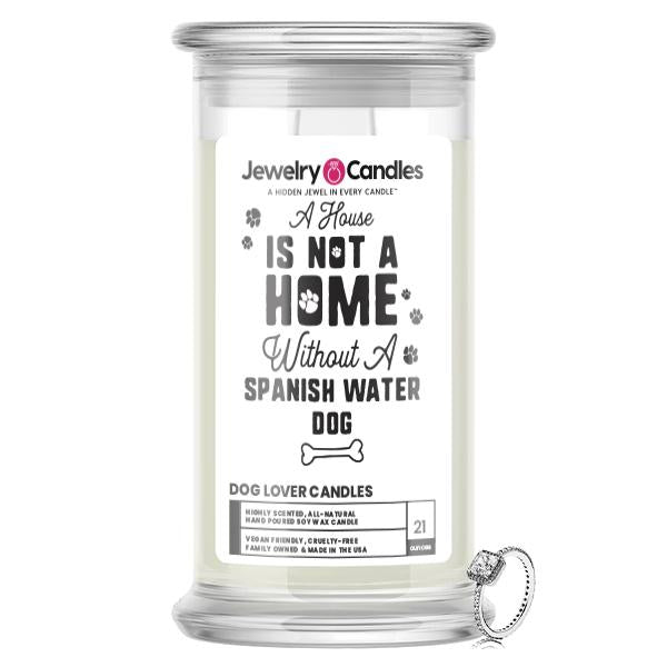 A house is not a home without a Spanish Water Dog Dog Jewelry Candle