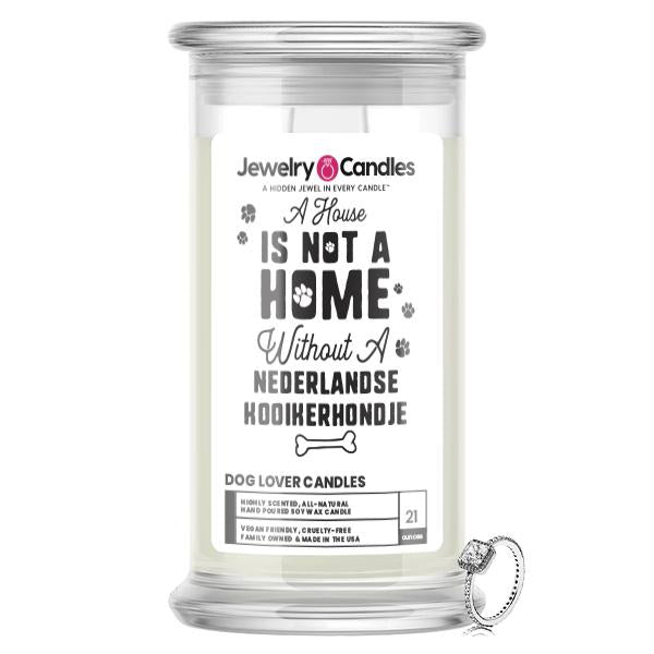 A house is not a home without a Nederlandse Kooikerhondje Dog Jewelry Candle