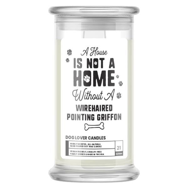A house is not a home without a Wirehaired Pointing Griffon Dog Candle