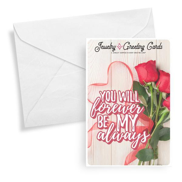 You Will Forever Be My Always | Valentine's Day Jewelry Greeting Card®-Jewelry Greeting Cards-The Official Website of Jewelry Candles - Find Jewelry In Candles!