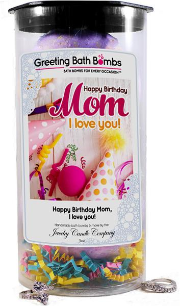 Happy Birthday Mom, I Love You! | Greeting Bath Bombs®-Jewelry Bath Bombs-The Official Website of Jewelry Candles - Find Jewelry In Candles!