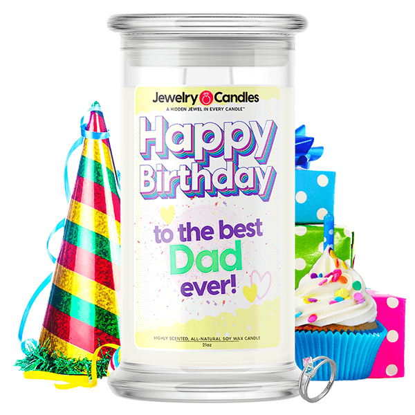 Happy Birthday to the Best Dad Ever! Happy Birthday Jewelry Candle