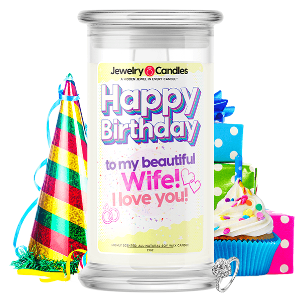 Happy Birthday to my Beautiful Wife! I Love You! Happy Birthday Jewelry Candle