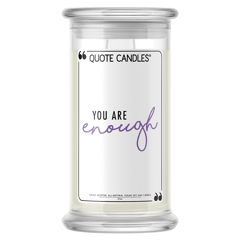 You Are Enough | Quote Candle®-Quote Candles-The Official Website of Jewelry Candles - Find Jewelry In Candles!