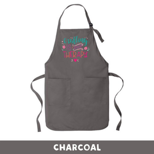 Charcoal - Apron - Crafting Is My Therapy