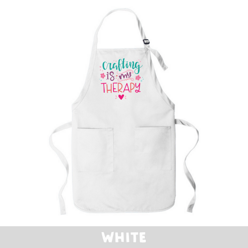 White - Apron - Crafting Is My Therapy