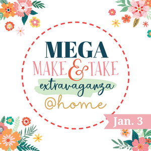 Mega Make & Take @home Kit for January 3rd - Classic
