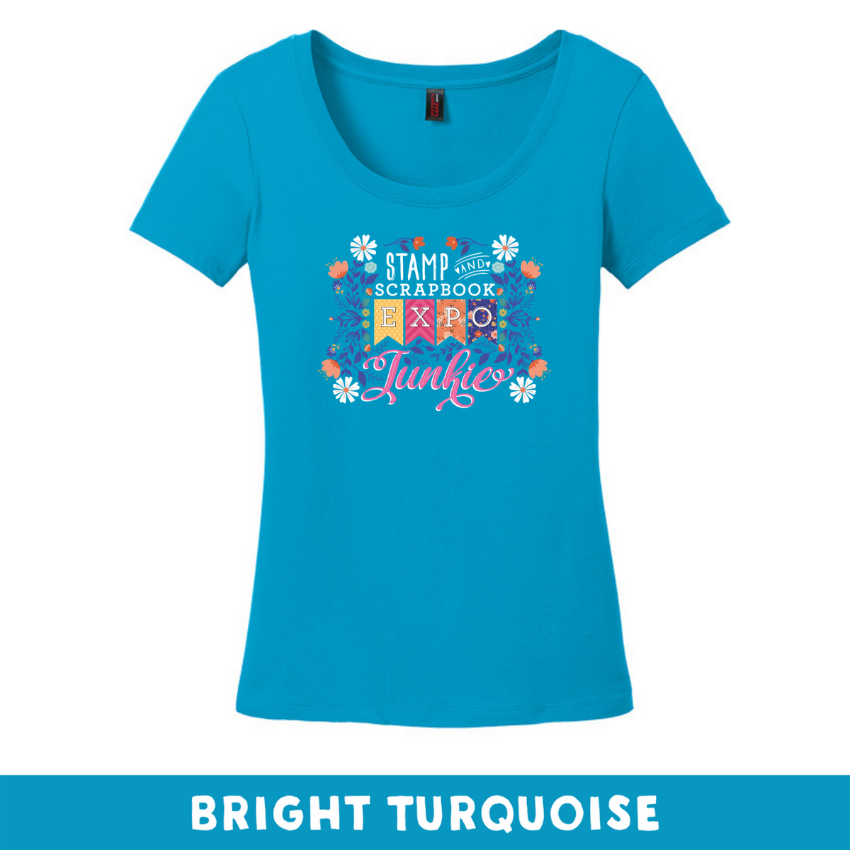 Bright Turquoise -  Woman's Cut Scoop Neck - SSBE Junkie With/Flowers