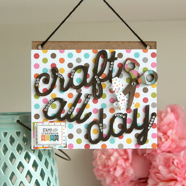 Scrap That! Craft All Day Sign Project Kit