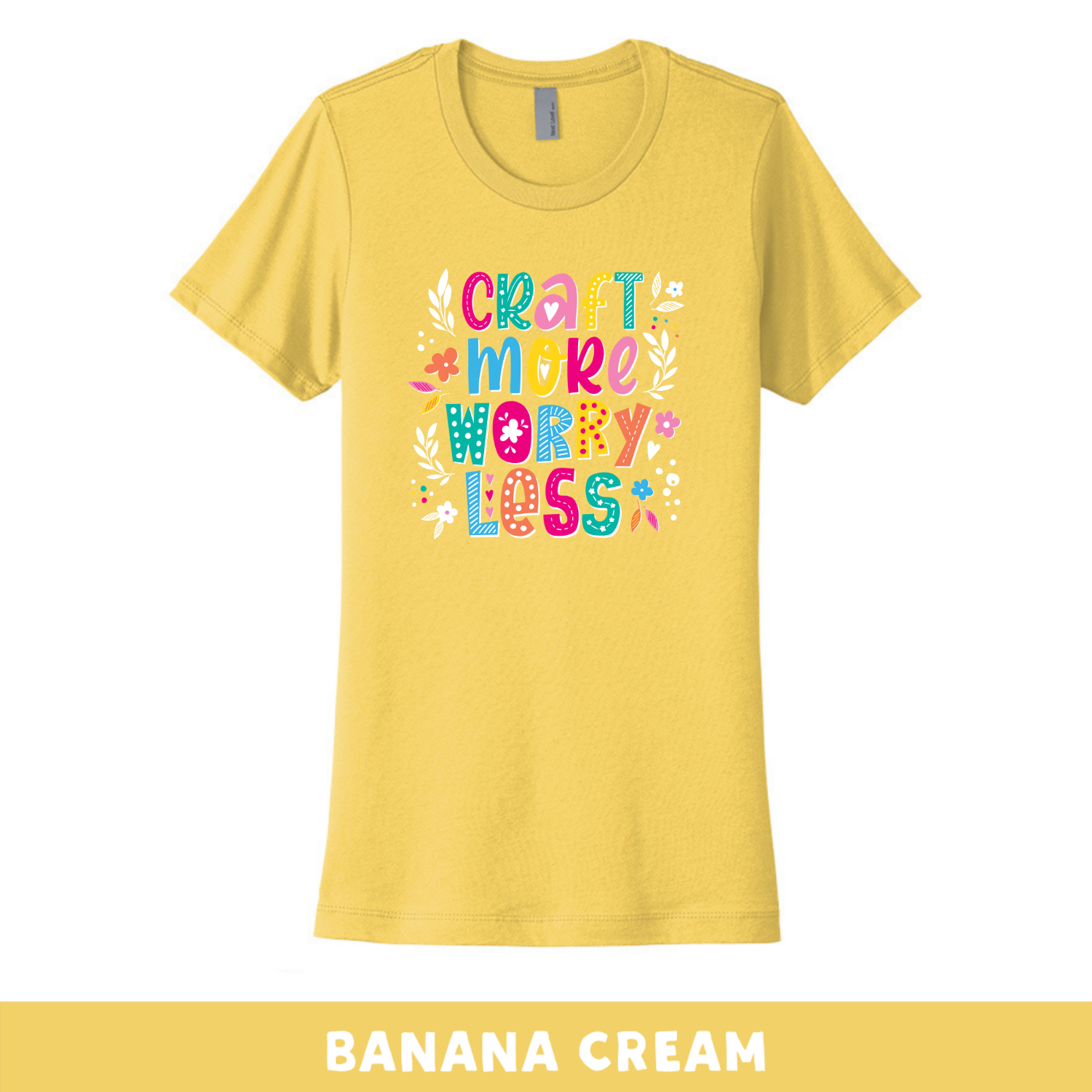 Banana Cream - Crew Neck Boyfriend Tee - Craft More Worry Less
