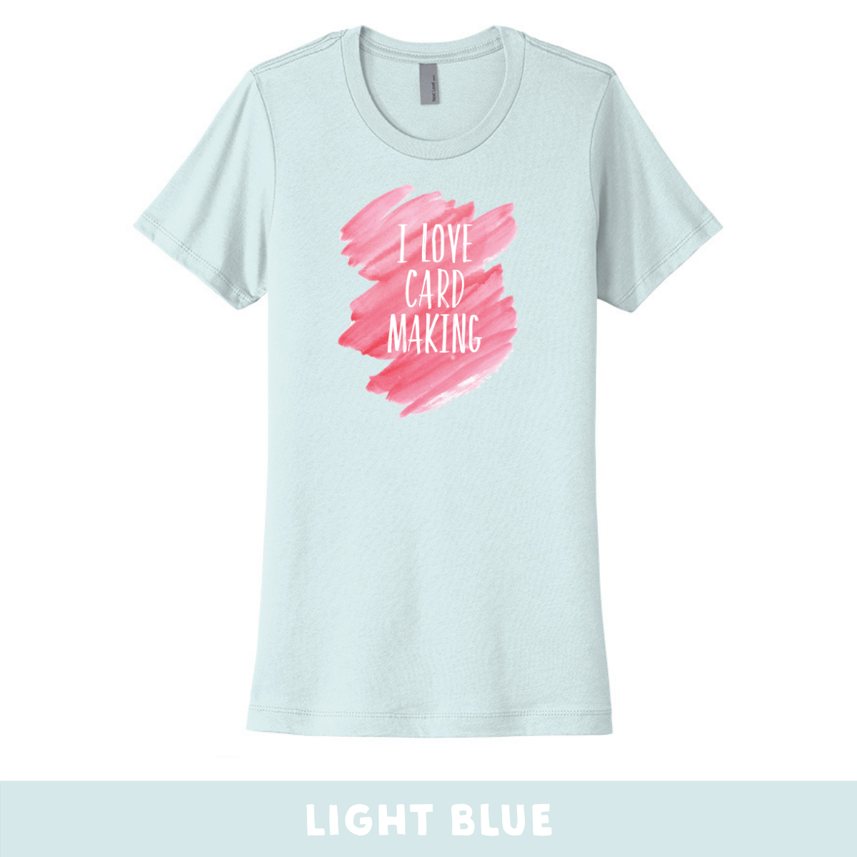 Light Blue - Crew Neck Boyfriend Tee - I Love Cardmaking