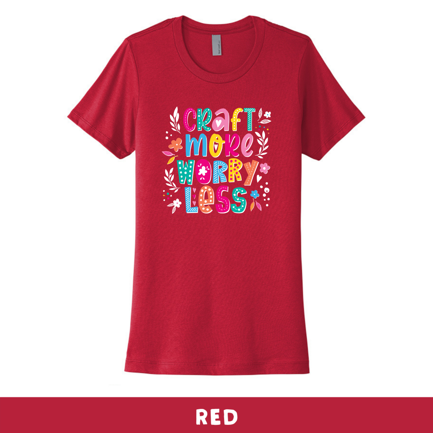 Red - Crew Neck Boyfriend Tee - Craft More Worry Less