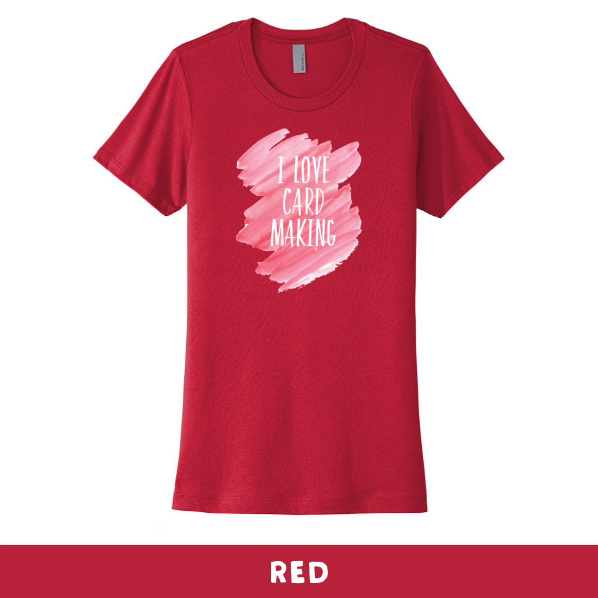 Red - Crew Neck Boyfriend Tee - I Love Cardmaking