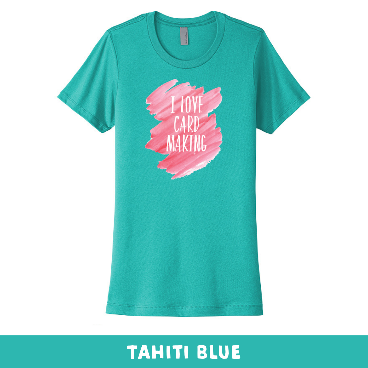 Tahiti Blue - Crew Neck Boyfriend Tee - I Love Cardmaking