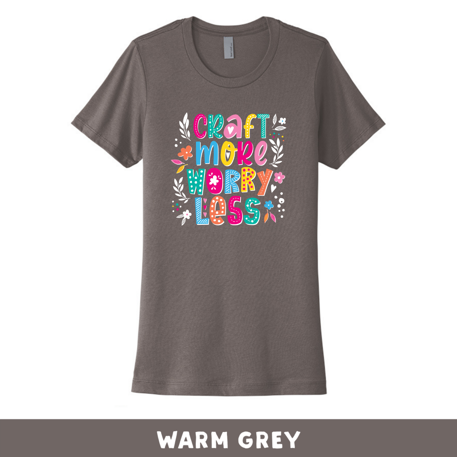 Warm Grey - Crew Neck Boyfriend Tee - Craft More Worry Less
