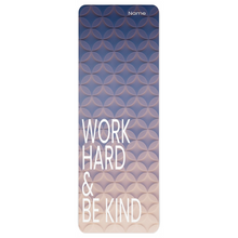 Load image into Gallery viewer, Work Hard and Be Kind non-slip yoga mat