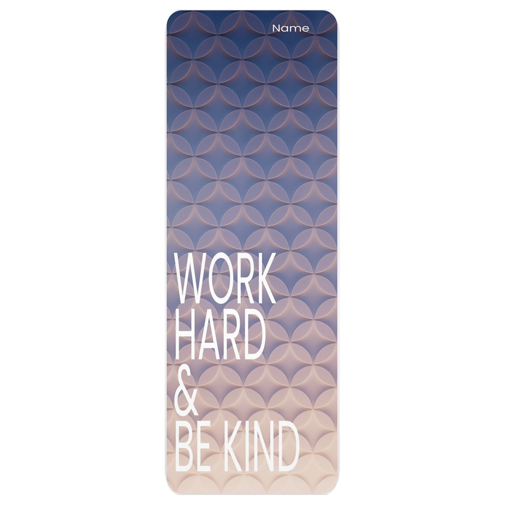 Work Hard and Be Kind non-slip yoga mat