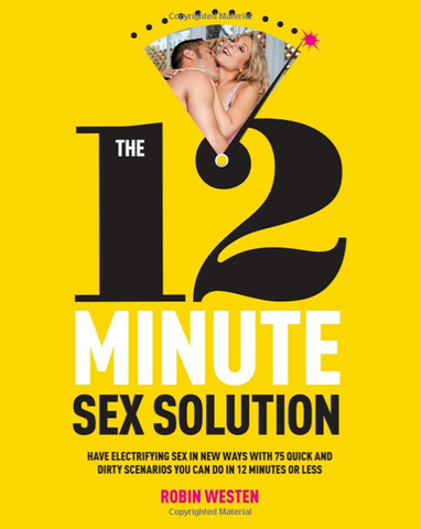 Robin Westen – The 12-Minute Sex Solution