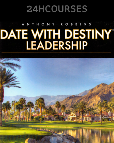 Anthony Robbins – Date With Destiny Leadership Manual 2013