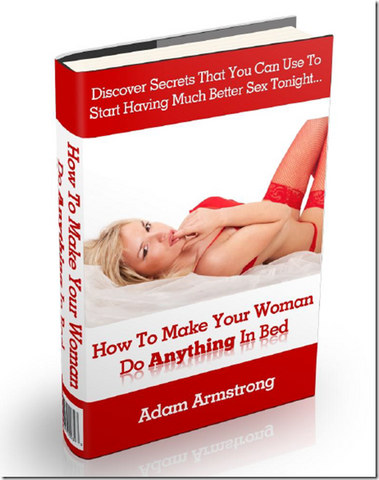 Adam Armstrong – How To Make Your Woman Do Anything In Bed