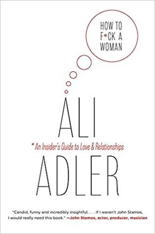 Ali Adler – How to Fck a Woman