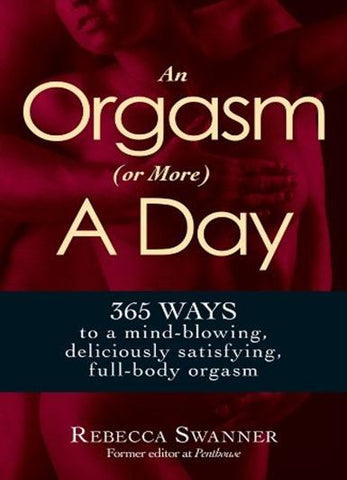 Rebecca Swanner – An Orgasm (or more) A Day