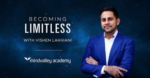 Becoming Limitless – Vishen Lakhiani – MindValley