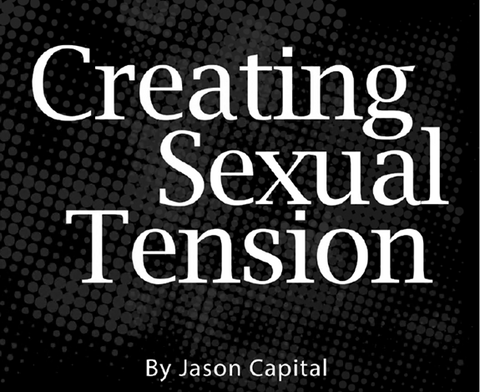 Jason Capital – Creating Sexual Tension