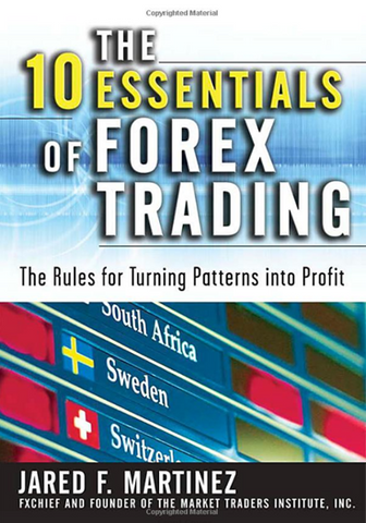 Jared F. Martinez – The 10 Essentials of Forex Trading