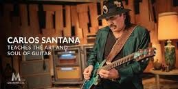 MASTERCLASS – CARLOS SANTANA TEACHES THE ART AND SOUL OF GUITAR