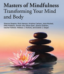 Masters of Mindfulness – Transforming Your Mind and Body