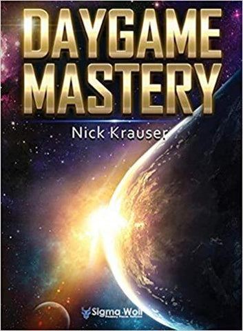 Nick Krauser – Daygame Mastery, 2nd Edition (2018)