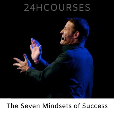 ANTHONY ROBBINS – THE SEVEN MINDSETS OF SUCCESS