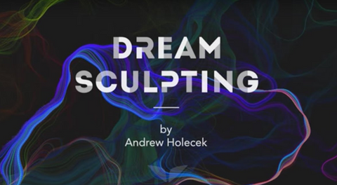 Andrew Holecek – Dream Sculpting