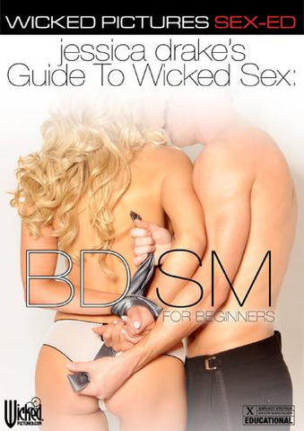 Jessica Drake's Guide to Wicked Sex – BDSM for Beginners