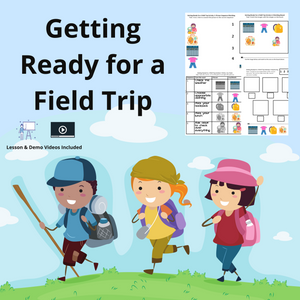 Getting Ready for a Field Trip with 8 Activities & 1 Video