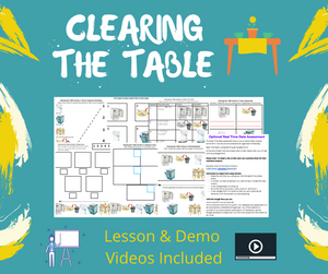 Clearing the Table with 2 Videos & 8 Activities