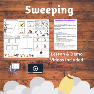 Sweeping with 2 Videos & 8 Activities