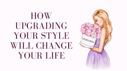 5 Ways upgrading your style will change your life