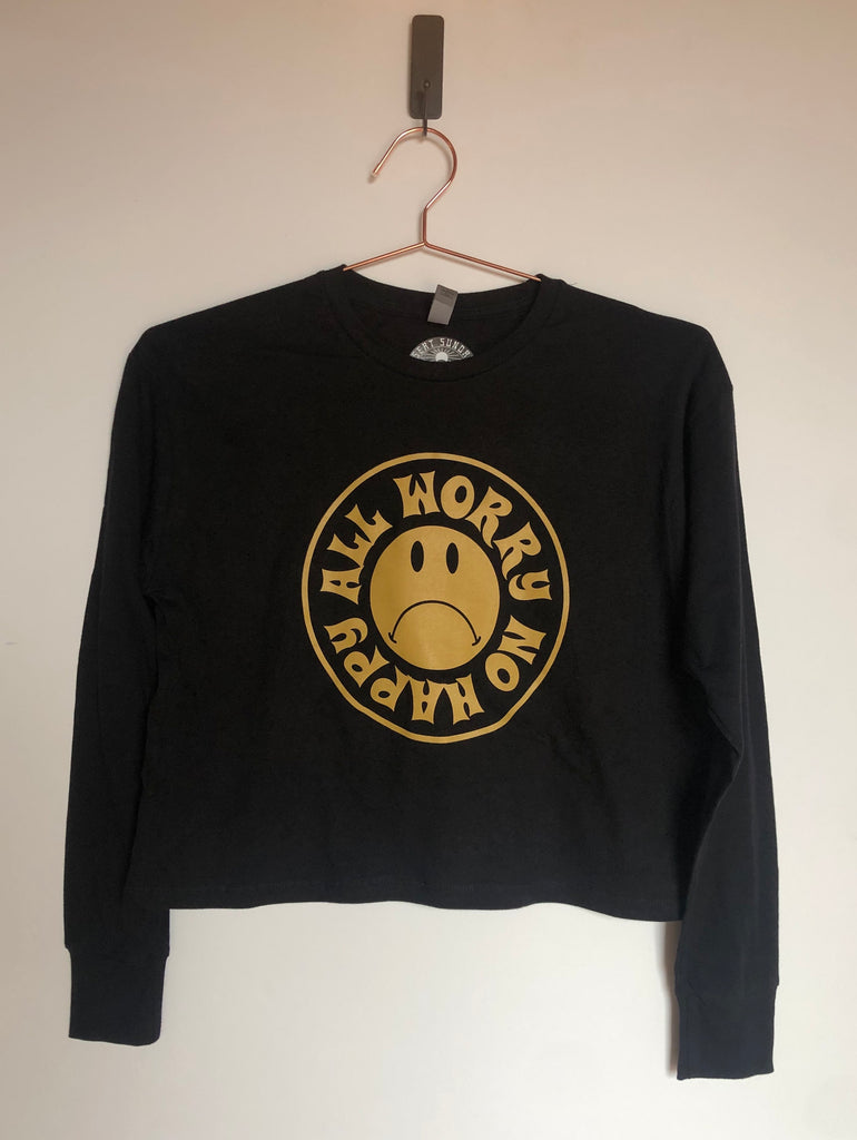 ALL WORRY NO HAPPY CROP LONG SLEEVE