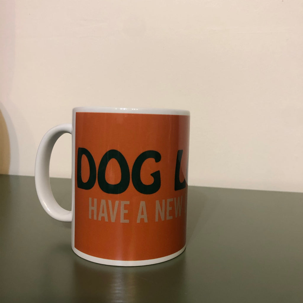 DOG LOVERS HAVE A NEW LEASH ON LIFE Coffee cup