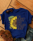 Vieley Sunflower Graphic Tees Letter Printed I'm Blunt Because God Rolled Me That Way Round Neck Short Sleeves T-shirts