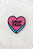 Drop Dead Iron-On Patch