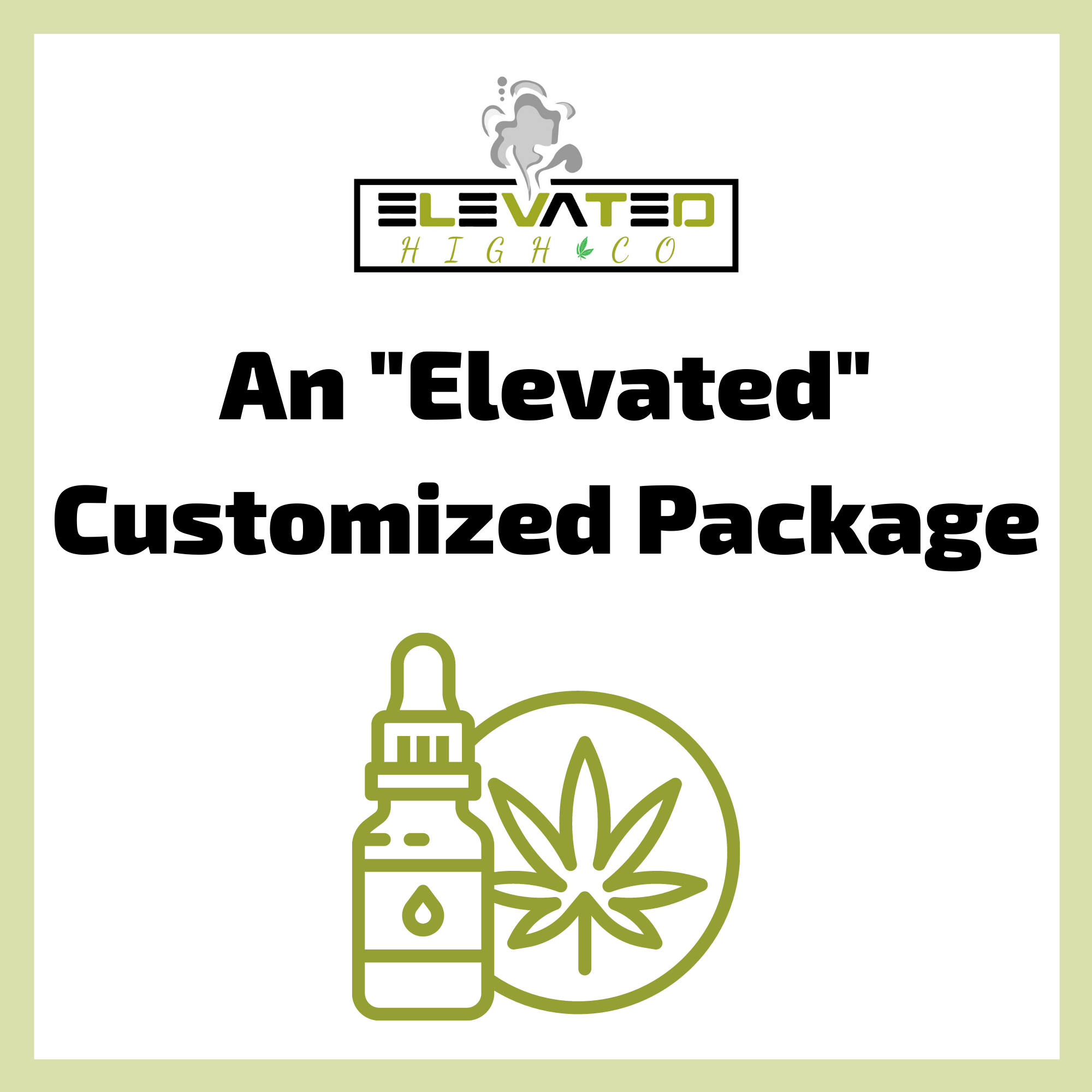 "An ""Elevated"" Customized Package"