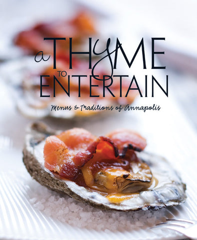 A Thyme to Entertain: Menus and Traditions of Annapolis