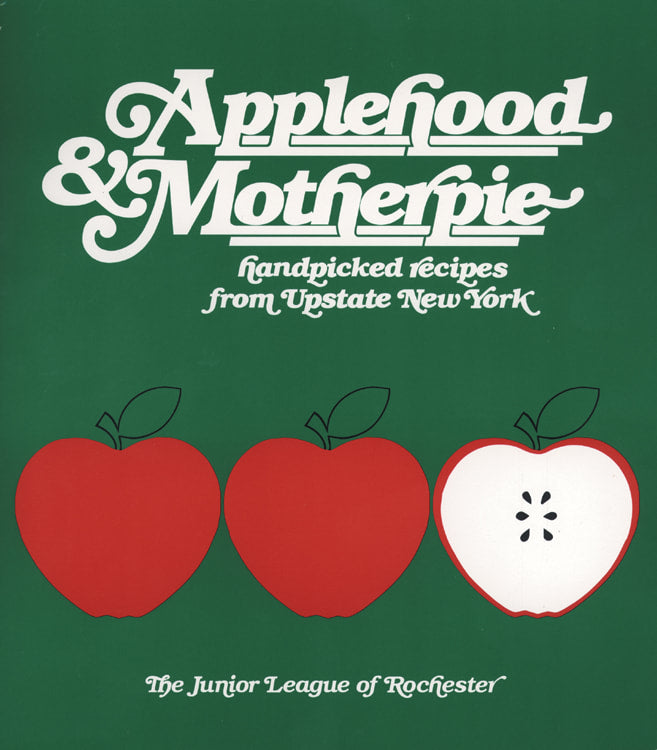 Applehood & Motherpie: Handpicked Recipes from Upstate New York