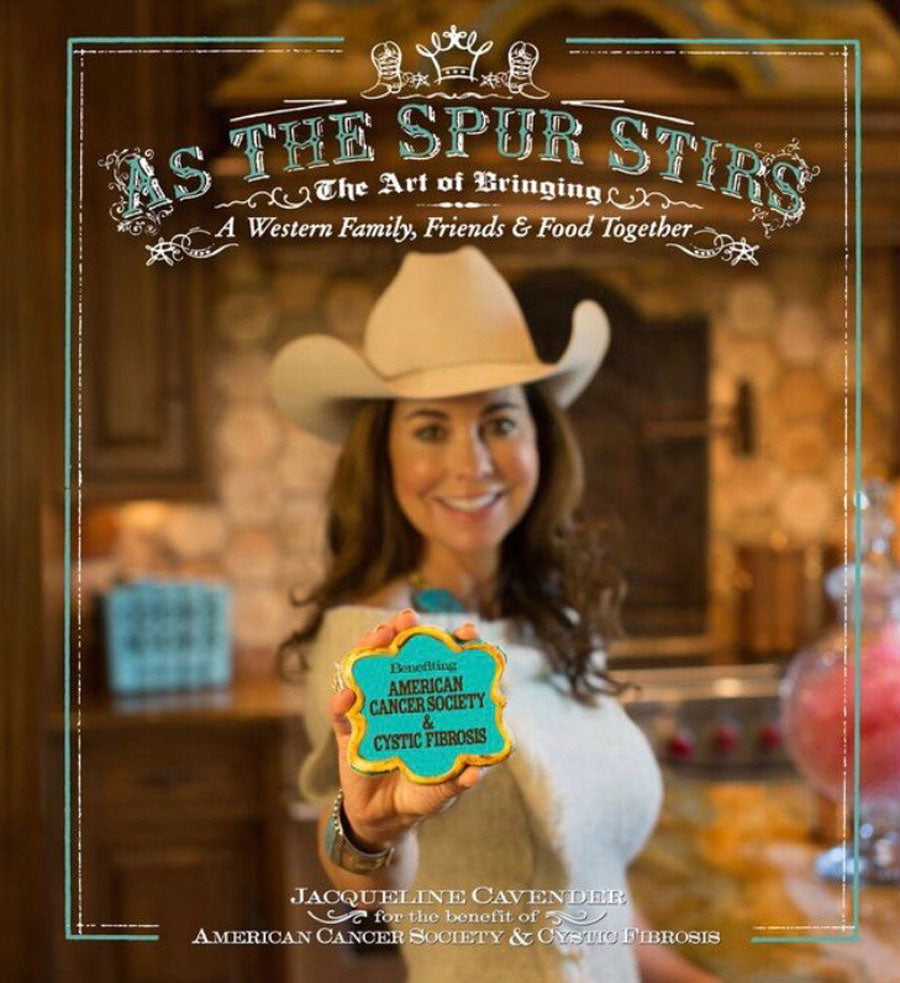 As the Spur Stirs: The Art of Bringing a Western Family, Friends & Food Together
